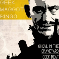 Geek Maggot Bingo - Ghoul In The Graveyard