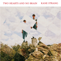 Kane Strang - Two Hearts And No Brain