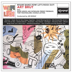 Art Brut - Wham! Bang! Pow! Let's Rock Out!