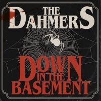 The Dahmers - Down In The Basement