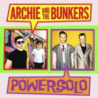 Archie And The Bunkers / Powersolo - Roaring Twenties / Fuzzface