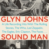 Glyn Johns - Sound Man: A Life Recording Hits With The Rolling Stones, The Who, Led Zeppelin, The Eagles, Eric Clapton, The Faces….
