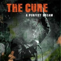 The Cure - A Perfect Dream