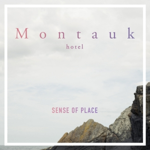 Montauk Hotel - Sense Of Place