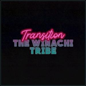 The Winachi Tribe - Transition