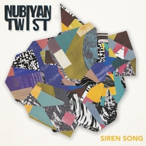 Nubiyan Twist – Siren Song EP