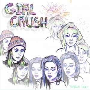 Tongue Trap - Girl Crush EP