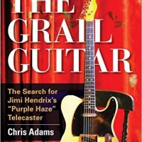 Chris Adams - The Grail Guitar : The Search For Jimi Hendrix's 'Purple Haze' Telecaster